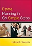 Estate Planning in Six Simple Steps, Edward Olkovich, 1550226932