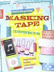 Masking Tape Ideenbuch: inspirierend, kreativ und schnell gemacht