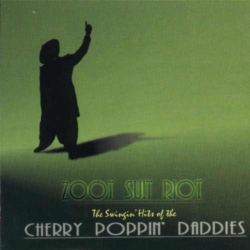 Zoot Suit Riot: The Swingin' Hits of the Cherry Poppin' Daddies by Cherry Poppin' Daddies (1997-07-01) by Universal Records