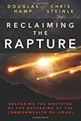 Reclaiming the Rapture: Restoring the Doctrine of the Gathering of the Commonwealth of Israel Paperback