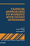 Clinical Approaches to Working with YoungOffenders
