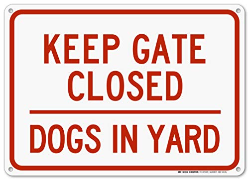 Fence Sign - Dogs in Yard Sign, Keep Gate Closed Indoor and Outdoor Rust-Free Metal, 10