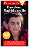 Frommer's Barcelona, Madrid and Seville, George McDonald, 0028611594