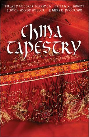 China Tapestry: Bindings of the Heart/A Length of Silk/The Golden Cord/The Crimson Brocade (Inspirational Romance -