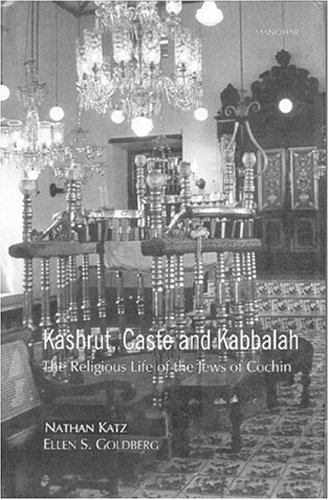Kashrut, Caste and Kabbalah: The Religious Life of the Jews of Cochin pdf