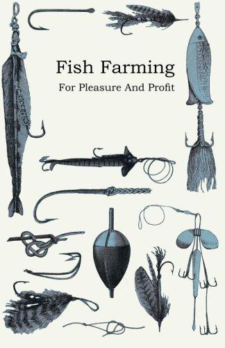 Fish Farming; For Pleasure And Profit