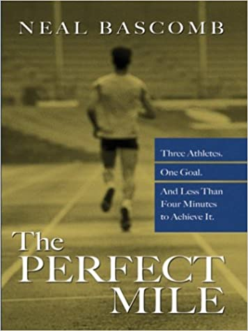 Download online The Perfect Mile: Three Athletes, One Goal, and Less Than Four Minutes To Achieve It PDF