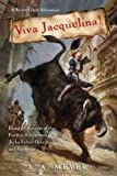 Viva Jacquelina!: Being an Account of the Further Adventures of Jacky Faber, Over the Hills and Far Away (Bloody Jack Adventures (Audio))