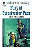 Fury at Sweetwater Pass, Lee Phillips, 0708956254