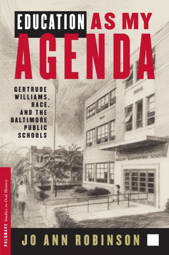 Education As My Agenda: Gertrude Williams, Race, and the Baltimore Public Schools (Palgrave Studies in Oral History)
