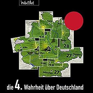 Die 4. Wahrheit über Deutschland (Die Wahrheit über Deutschland 4) Hörspiel