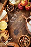 My Best Recipes (200 Page Kitchen Journals) (Volume 14)
