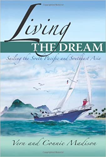 Sailing the South Pacific and Southeast Asia Living the Dream