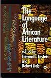 The Language of African Literature, Robert Kole, 0865435359