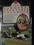 img - for The Farmers' Vegetable Cookbook: : A Collection of Favorite Stories, Tips and Recipes from America's Farm Kitchens [Cook Book] book / textbook / text book