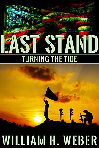 Last Stand: Turning the Tide (Book 4) by [Weber, William H.]