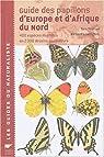 Guide des papillons d'Europe et d'Afrique du Nord : 440 espèces illustrées en 2000 dessins en couleurs par Tolman