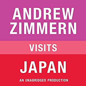 Andrew Zimmern Visits Japan Audiobook