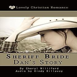 Sheriff Bride Dan's Story