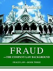 Fraud--The Company Law Background: Fraud Law-Book Three