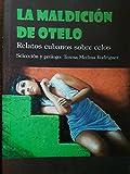 img - for La maldicion de otelo,relatos cubanos sobre celos. book / textbook / text book