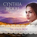 The Stolen Bride: Hope's Crossing, Book 3 | Cynthia Woolf