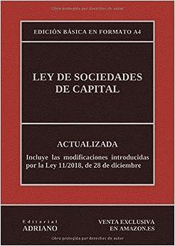 Ley De Sociedades De Capital (edición Básica En Formato A4): Actualizada, Incluyendo La Última Reforma Recogida En La Descripción por Editorial Adriano epub