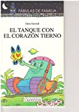 img - for El Tanque Con El Corazon Tierno (Spanish Edition) book / textbook / text book