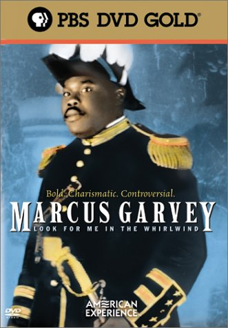 (The American Experience - Marcus Garvey: Look for Me in the Whirlwind )
