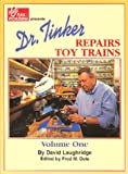 Dr. Tinker Repairs Toy Trains, Volume One