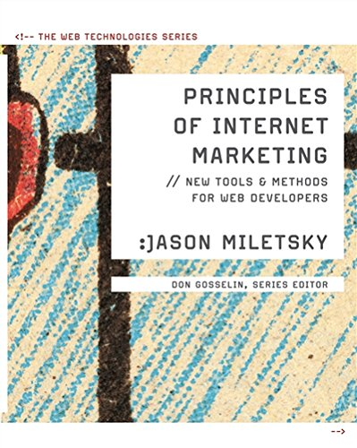 Principles of Internet Marketing: New Tools and Methods for Web Developers (Web Technologies)