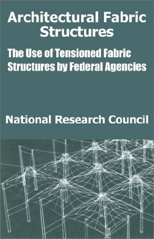 Architectural Fabric Structures: The Use of Tensioned Fabric Structures by Federal Agencies