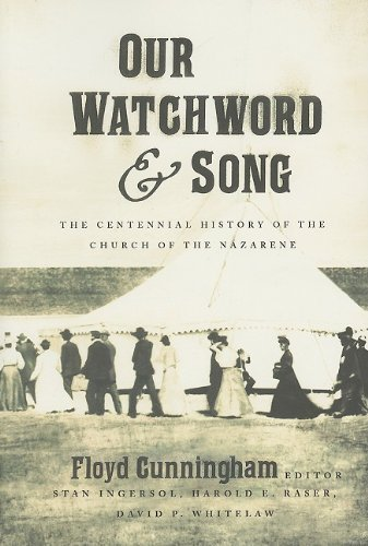Our Watchword and Song: The Centennial History of the Church of the Nazarene by Floyd Cunningham (June - Shopping City Kansas Legends