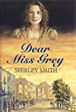 Dear Miss Grey, Shirley Smith, 0709070381