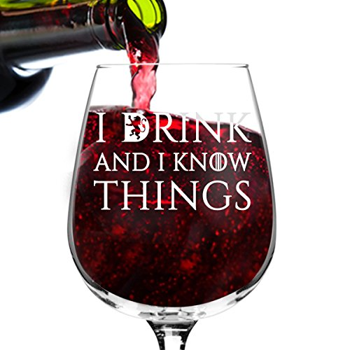 I Drink and I Know Things Wine Glass - 12.75 oz - Funny Novelty Wine Glass - Humorous Present for Mom, Women, Friends, or Her - Made in USA - Inspired by Game of Thrones (Print Stem Long)