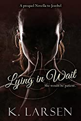 Lying in Wait: A Companion Novella to Jezebel