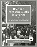 Race and Ethnic Relations in America : An Introduction Using MicroCase with Selected Readings, Stewart, Kenneth W., 0922914281