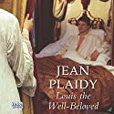 Louis the Well-Beloved Audiobook by Jean Plaidy Narrated by Jilly Bond