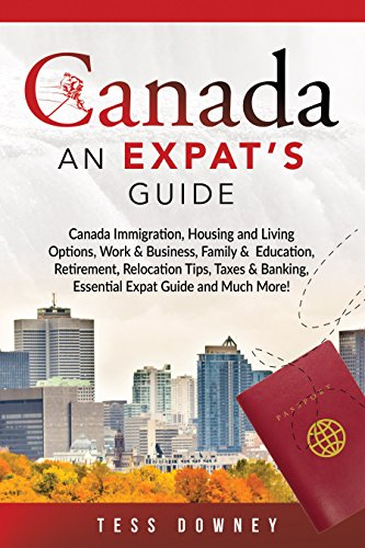 Best Canada: Canada Immigration, Housing and Living Options, Work & Business, Family & Education, Retirem<br />[Z.I.P]