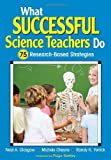what successful science teachers do 75 research based strategies by glasgow neal a cheyne michele c yerrick randy k 2010 paperback