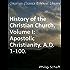 Apostolic Christianity. A.D. 1-100 - Enhanced Version (History of the Christian Church)