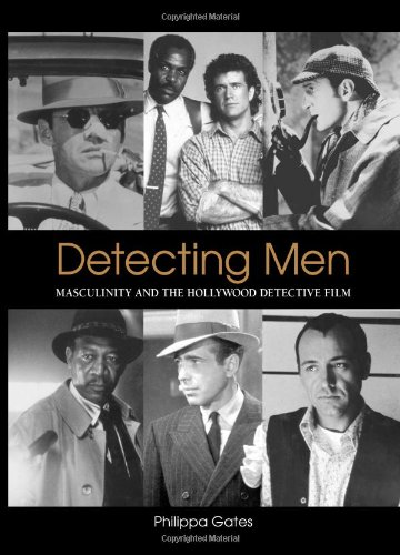 Detecting Men: Masculinity And the Hollywood Detective Film (Suny Series, Cultural Studies in Cinema/video)