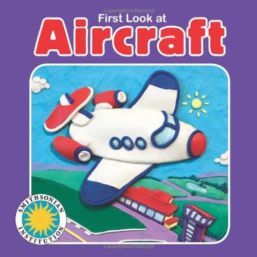 First Look at Aircraft (First Look Book) (with easy-to-download e-book and printable activities) (First Look (Soundprints)) pdf