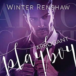 Arrogant Playboy Audiobook