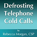 Defrosting Telephone Cold Calls | Rebecca L. Morgan