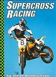 Supercross Racing, Steve Hedrickson, 073680479X