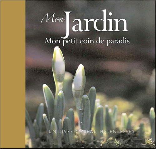 Livre gratuits en ligne Mon jardin : Mon petit coin de paradis epub pdf
