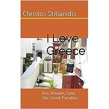 I Love Greece: Kos, Rhodes, Symi The Greek Paradise