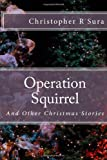 Operation Squirrel, Christopher Sura, 1468069365
