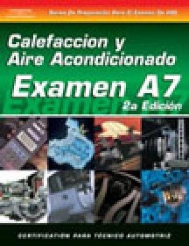 ASE Test Prep Series -- Spanish Version, 2E (A7): Automotive Heating and Air Conditioning (ASE Test Prep: Heating/Air Conditioning Test A7-Spa)